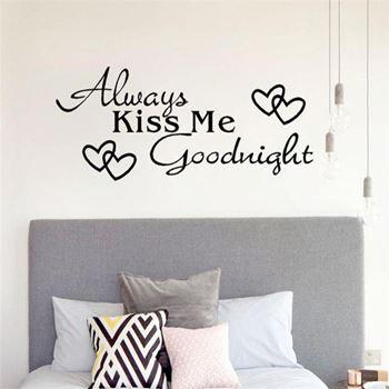 Obrázek z Samolepka na zeď - Always kiss me goodnight